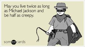 funny someecard on birthday like michael jackson funny quotes