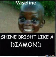 Vaseline Meme - vaseline by recyclebin meme center