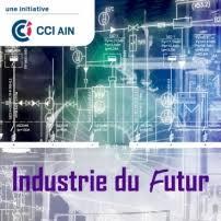 chambre de commerce de l ain la cci de l ain accompagne les entreprises vers l industrie du futur