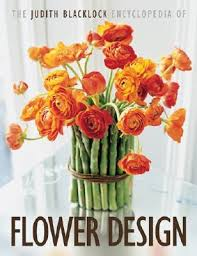 flower encyclopedia the judith blacklock encyclopedia of flower design by judith blacklock