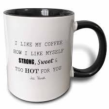 amazon com 3drose i like my coffee how i like myself strong