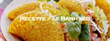 recette de cuisine vietnamienne bánh xèo recette de la crêpe vietnamiennele