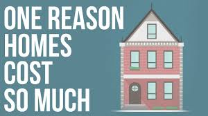 one reason homes cost so much youtube