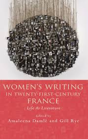 themes in literature in the 21st century women s writing in twenty first century france life as literature