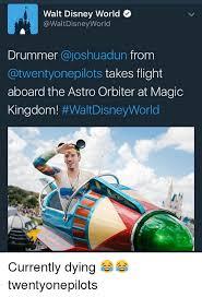 Disney World Meme - walt disney world disney world drummer dun from atwentyonepilots