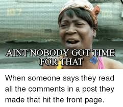 Nobody Got Time For That Meme - aint nobody got time for that when someone says they read all the