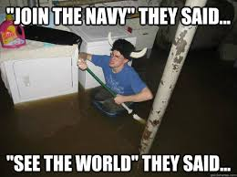 Funny Navy Memes - join the navy they said see the world they said do the