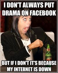 Internet Drama Meme - i don t always put a quote as my status but when i do it s a