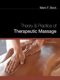 theory and practice of therapeutic massage theory u0026 practice of