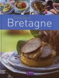 cuisine bretagne cuisine de bretagne collectif babelio