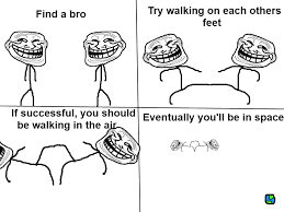 Yo Bro Meme - walk into space meme by racer868 memedroid