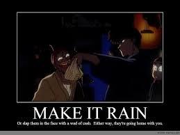 Make It Rain Meme - make it rain anime meme com