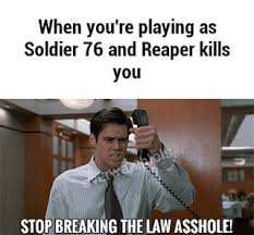 Stop Breaking The Law Meme - overwatch ifunny