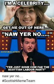Scottish Meme - macelebrity naw yer no scottish memes and banter yer just some cow