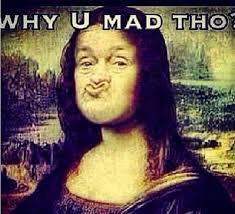 You Mad Tho Meme - u mad tho uploaded by f on we heart it