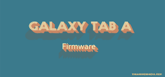 android firmware galaxy tab a firmware stock rom all variants the