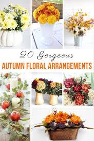 Arrangments 20 Gorgeous Autumn Floral Arrangements Yesterday On Tuesday