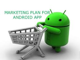 android app marketing smart shopper marketing plan for android app