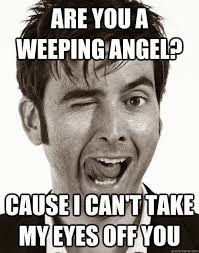 Meme Dr - weeping angel doctor who meme are you a weeping angel doctor