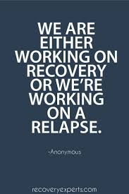 quote about learning from history quote on addiction we are either working on recovery or we u0027re