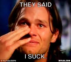 Patriots Suck Meme - tom brady crying meme generator they said i suck 8c6e30 jpg images