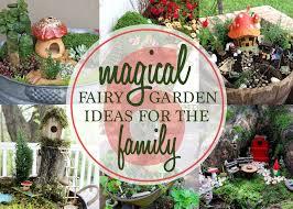 family garden ideas 6 magical miniature fairy garden ideas for the family messy