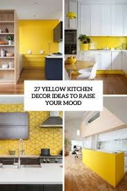 kitchen interior ideas 27 yellow kitchen decor ideas to raise your mood digsdigs