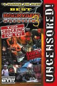 Backyard Wrestling Soundtrack Highspots Com Best Of Backyard Wrestling 3 Too Shocking For Tv Vhs