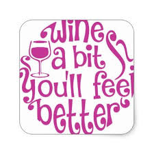 wine a you ll feel better wine a bit you ll feel better square sticker gifts diy
