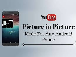 android mode how to in pip mode on any android smartphone