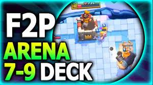 f2p arena 7 9 deck no epics no legendary cards needed clash