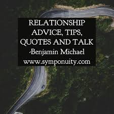 quotes about friends giving advice relationship advice and quotes symponuity health