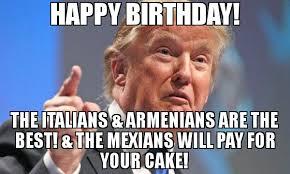 Armenian Memes - happy birthday the italians armenians are the best the mexians