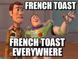 French Memes - national french toast day memes that prove this dish is really the