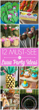 luau party 12 must see luau party ideas catch my party