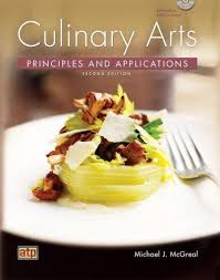 applications cuisine culinary arts principles and applications by chef michael j mcgreal