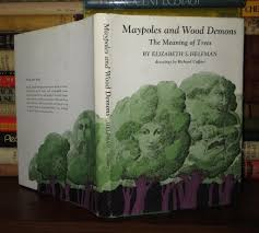 meaning of trees maypoles and wood demons the meaning of trees by helfman