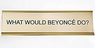 Office Desk Name Plate What Would Beyonce Do Engraved Office Desk Name