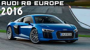 Audi R8 Specs - 2016 audi r8 europe review rendered price specs release date youtube
