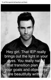 Teacher Lady Meme - to all the special ed teachers out there hey girl that iep really