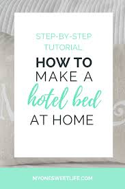 make a bed how to make a hotel bed at home