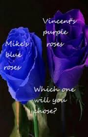 Blue Roses Mike U0027s Blue Roses Or Vincent U0027s Purple Roses Very Angery Mother
