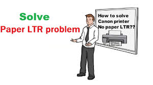 how to solve canon printer no paper ltr problem youtube