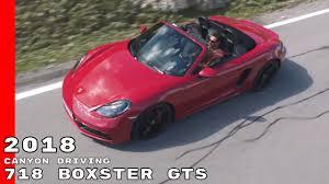 Porsche Boxster Gts Specs - 2018 porsche 718 boxster gts canyon driving footage youtube