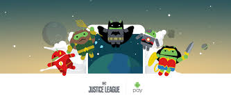 android bot android pay rolls out update with justice league bot promotion