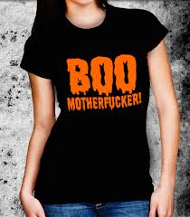 boo mother fucker offensive rude halloween tshirts fitted tshirts