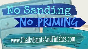 painting furniture without sanding how to paint furniture without sanding or priming using chalky