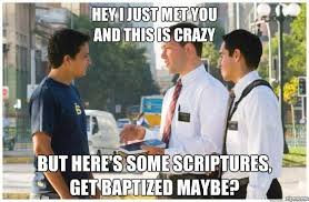 This Is Crazy Meme - hey i just met you and this is crazy meme mormon light