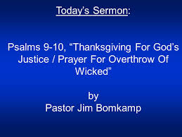 today s sermon psalms 9 10 thanksgiving for god s justice