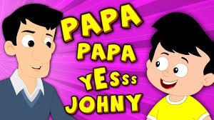 papa papa yes johny johny johny yes papa original nursery rhymes
